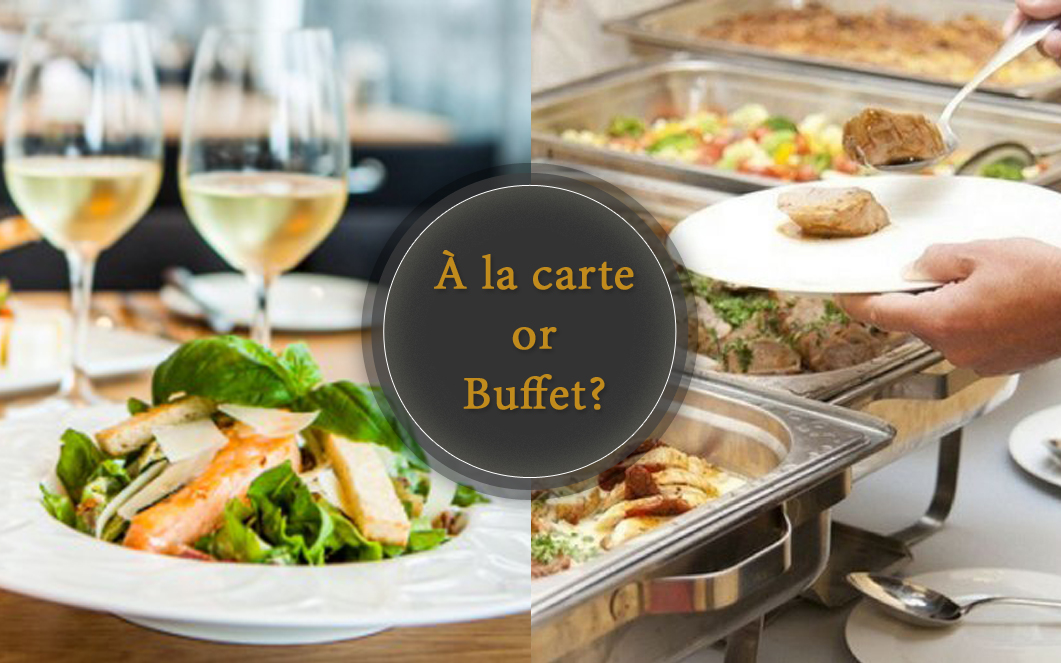 À la carte vs Buffet